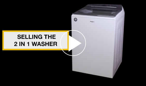 How to sell the Whirlpool®️2 in 1 Washer